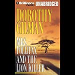 Mrs. Pollifax and the Lion Killer (       UNABRIDGED) by Dorothy Gilman Narrated by J. Charles