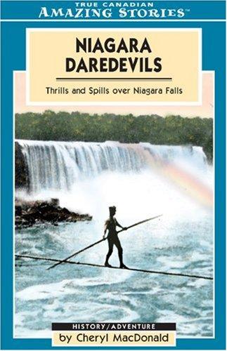 Niagara Daredevils (Tightrope): Thrills and Spills over Niagara Falls (Amazing Stories)