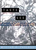 Taste and See: A Personal Guide to the Spiritual Life