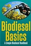 Bio Diesel Basics: A Simple Bio Diesel Handbook