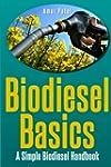 Bio Diesel Basics: A Simple Bio Diese...