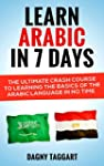 Arabic: Learn Arabic In 7 DAYS! - The...