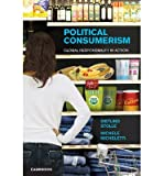 img - for [ POLITICAL CONSUMERISM: GLOBAL RESPONSIBILITY IN ACTION ] By Stolle, Dietlind ( Author) 2013 [ Hardcover ] book / textbook / text book