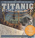 Titanic Remembered: The Unsinkable Ship and Halifax (Formac Illustrated History)