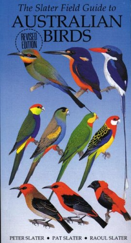 The Slater Field Guide to Australian Birds: revised and updated
