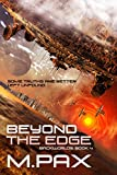 Beyond the Edge: Living on the Edge, A Space Opera Adventure Series (The Backworlds Book 4)