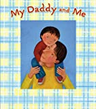 My Daddy and Me: A Picture Frame Storybook (Picture Frame Books) (141694768X) by Hill, Karen