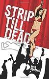 Strip till Dead