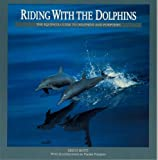 Riding with the Dolphins: The Equinox Guide to Dolphins and Porpoises