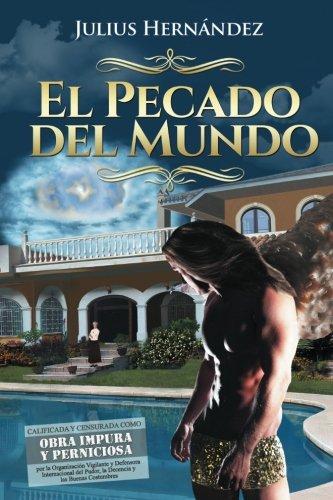 El Pecado del Mundo  [Hernandez, Julius] (Tapa Blanda)
