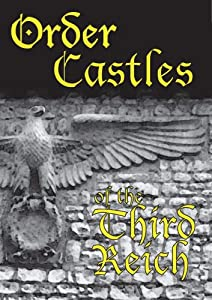 Order Castles of the Third Reich - S.S., Hitler Youth & Nazi Politcal Schools