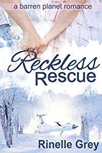 (FREE on 6/28) Reckless Rescue by Rinelle Grey - http://eBooksHabit.com