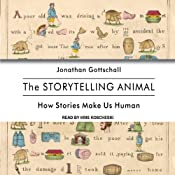 The Storytelling Animal: How Stories Make Us Human | [Jonathan Gottschall]