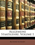 Allgemeine Staatslehre, Volume 1 (German Edition) (1147860300) by Schmidt, Richard