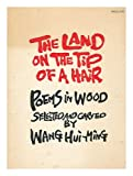 img - for The Land on the Tip of a Hair: Poems in Wood book / textbook / text book