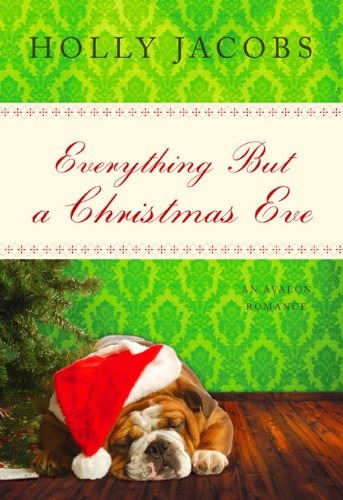 Everything But a Christmas Eve (The Everything But) (Avalon Romance)