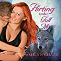 Flirting Under a Full Moon: Flirting With Fangs Trilogy, Book 1 Audiobook by Ashlyn Chase Narrated by Leah Mallach