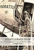 Disney's Grand Tour: Walt and Roy's European Vacation, Summer 1935