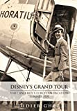 Didier Ghez Disney's Grand Tour: Walt and Roy's European Vacation, Summer 1935