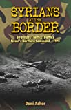 img - for Yom Kippur War: Syrians at the Border: Strategies-Tactics-Battles, Israel's Northern Command-1973 (Military History) book / textbook / text book
