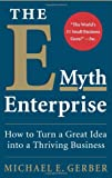The E-myth Enterprise: How to Turn A Great Idea into a Thriving Business Review