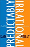 Predictably Irrational (text only) 1st (First) edition by D. Ariely