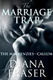 The Marriage Trap (The Mackenzies (Book 2))