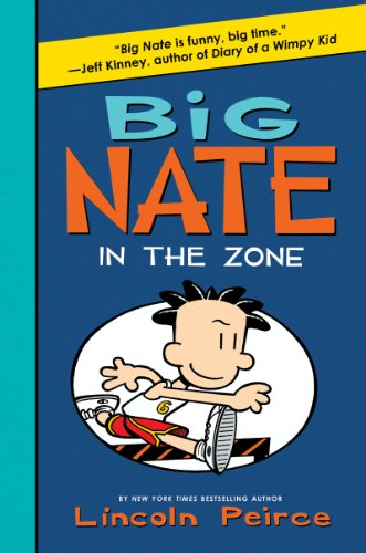 Lincoln Peirce - Big Nate: In the Zone