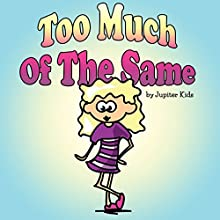 Too Much of the Same (       UNABRIDGED) by Jupiter Kids Narrated by Dorothy Deavers
