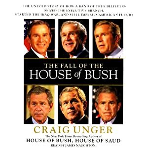 The Fall of the House of Bush | [Craig Unger]