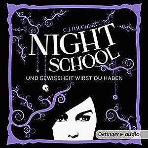 Und Gewissheit wirst du haben (Night School 5) Hörbuch
