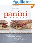 Panini Express: 70 Delicious Recipes,...
