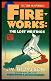 Fireworks: The Lost Writings (0445408278) by Jim Thompson