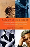 A Jury of Her Peers: Celebrating American Women Writers from Anne Bradstreet to Annie Proulx (Vintage) (1400034426) by Showalter, Elaine