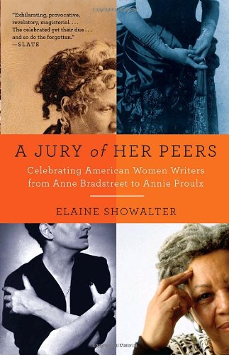 A Jury of Her Peers: Celebrating American Women Writers from Anne Bradstreet to Annie Proulx (Vintage)