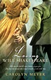 Loving Will Shakespeare (0152062211) by Meyer, Carolyn