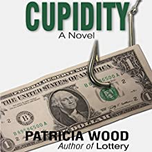 Cupidity: A Novel (       UNABRIDGED) by Patricia Wood Narrated by Michelle Babb