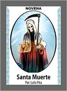 Novena De La Santa Muerte Para Reunir a los Separados y Regresar el