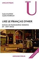 Lire le français d'hier : Manuel de paléographie moderne (XVe-XVIIIe siècle)