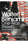 One-Way Street and Other Writings (Pe...