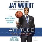 Attitude: Develop a Winning Mindset on and off the Court Hörbuch von Jay Wright, Michael Sheridan, Mark Dagostino, Charles Barkley - foreword Gesprochen von: Michael Sheridan