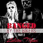 Banged by the Bikers - Part 2 | Lolita Minx