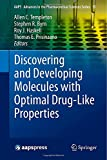img - for Discovering and Developing Molecules with Optimal Drug-Like Properties (AAPS Advances in the Pharmaceutical Sciences Series) book / textbook / text book