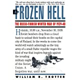 A Frozen Hell: The Russo-Finnish Winter War of 1939-1940 ~ William Trotter