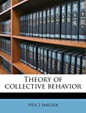 Theory of collective behavior (124519786X) by Smelser, Neil J