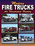 Modern Fire Trucks: An Illustrated History