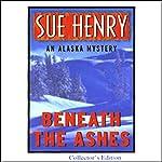 Beneath the Ashes: An Alaska Mystery | Sue Henry