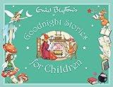Enid Blyton's Goodnight Stories for Children (Enid Blyton's Anthologies)