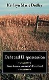 Debt and Dispossession: Farm Loss in America's Heartland