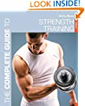 The Complete Guide to Strength Traini...